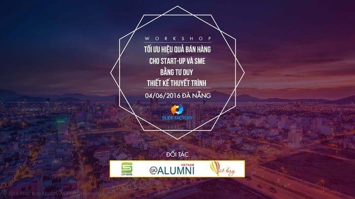 Thông cáo: Chương trình workshop đầu tiên của SLIDE FACTORY tại Đà Nẵng