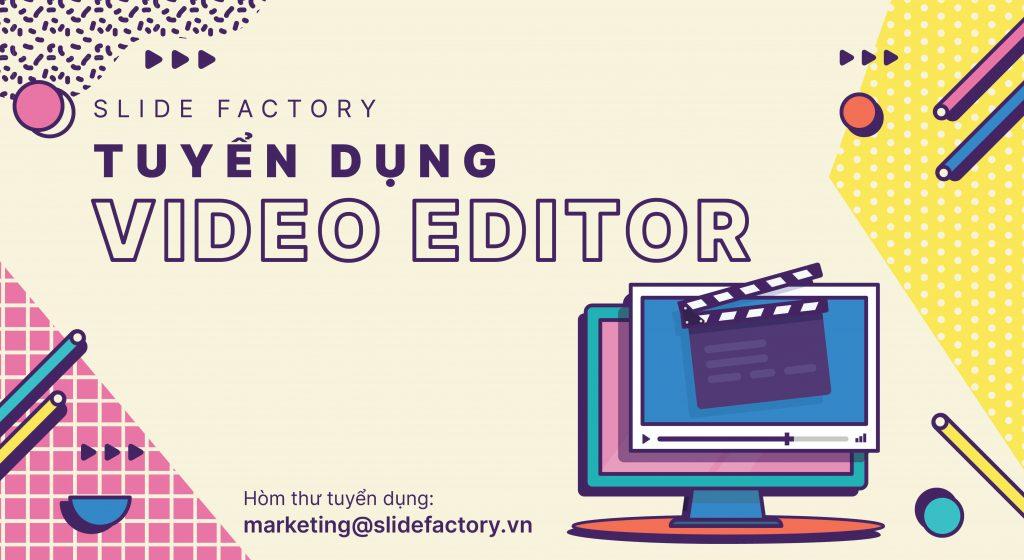 Tuyển dụng Biên tập viên Video