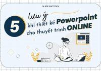 Làm thế nào để thiết kế Powerpoint hiệu quả cho thuyết trình online?