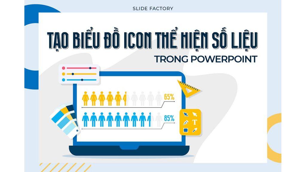 Hướng dẫn sáng tạo biểu đồ icon khoa học, đẹp mắt trong Powerpoint