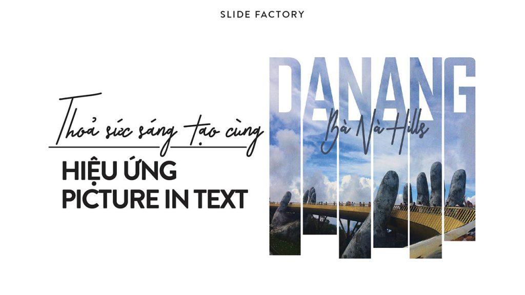 Hướng dẫn cách sáng tạo cùng hiệu ứng Picture In Text trong Powerpoint